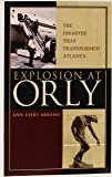 Explosion at Orly: The Disaster that Transformed Atlanta
