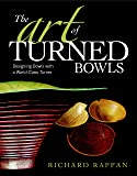 The Art of Turned Bowls: Designing Bowls with a World-class Turner: 0