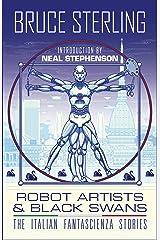 Robot Artists & Black Swans: The Italian Fantascienza Stories Kindle Edition