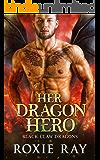 Her Dragon Hero: A Dragon Shifter Romance (Black Claw Dragons Book 4)