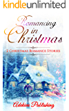 Romance: Romancing in Christmas: Christmas Romance (Clean Christmas Romance Series)