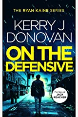 On the Defensive: Book 3 in the Ryan Kaine series Kindle Edition