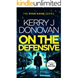On the Defensive: Book 3 in the Ryan Kaine series