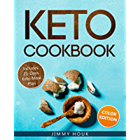 Keto Cookbook: Keto Cookbook for Beginners 2020 with 21-Days Keto Meal Plan: Keto Diet: Keto Diet for Beginners: Keto Book with Easy to Cook Low Carb Recipes for Weight Loss (Keto Diet Books 1)