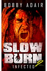 Slow Burn: Infected, Book 2 Kindle Edition