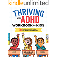 Thriving with ADHD Workbook for Kids: 60 Fun Activities to Help Children Self-Regulate, Focus, and Succeed (English Edition)