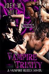 Vampire Trinity: A Vampire Queen Series Novel Kindle Edition