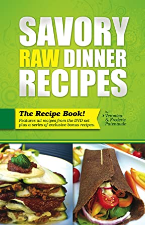 Amazon savory raw dinner recipes low fat raw food recipes for savory raw dinner recipes low fat raw food recipes for the dinner table forumfinder Images