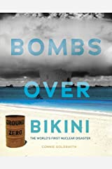 Bombs over Bikini: The World's First Nuclear Disaster (Nonfiction - Young Adult) Library Binding