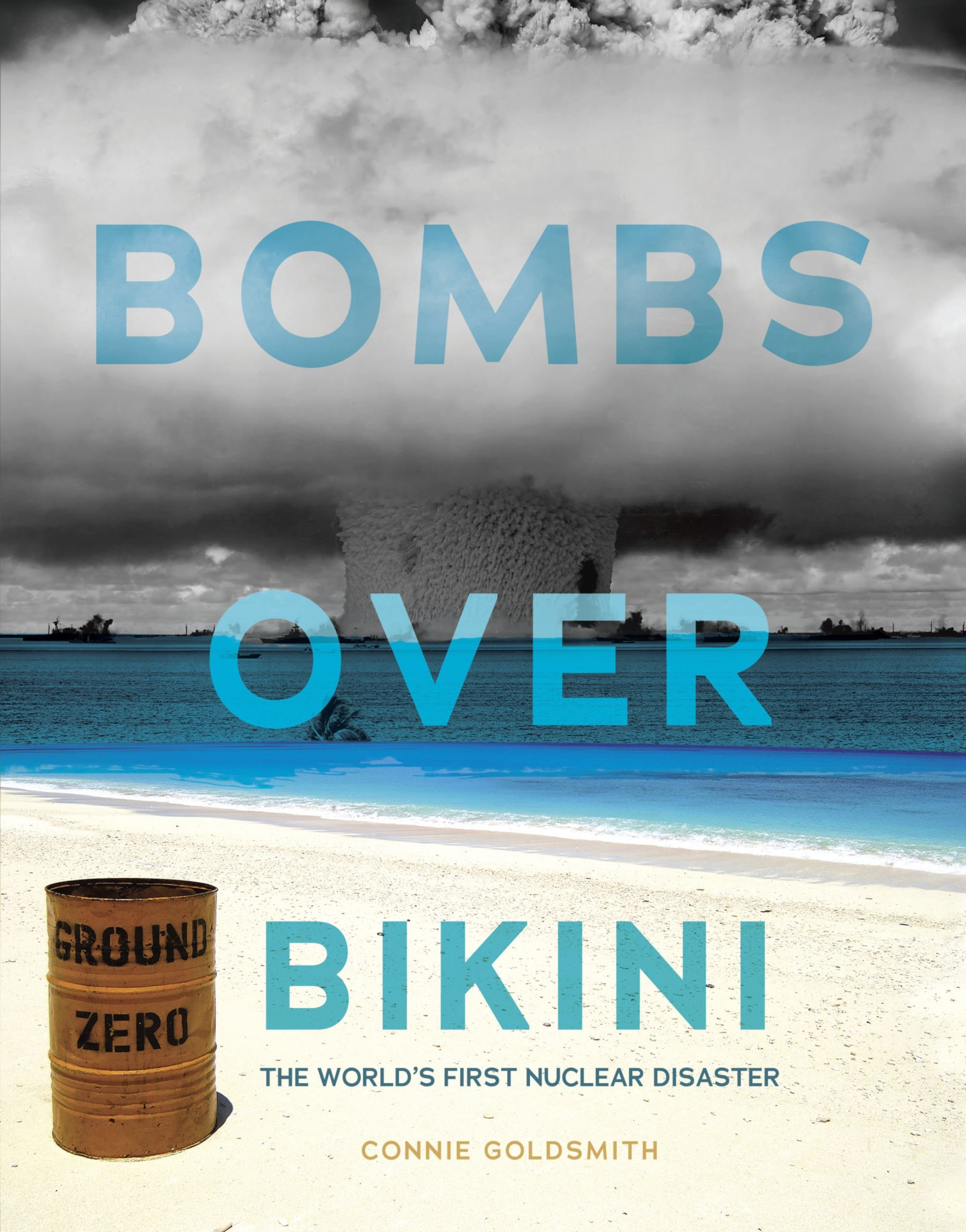 Bombs over Bikini: The World's First Nuclear Disaster (Nonfiction - Young Adult) by Twenty-First Century Books (Image #1)