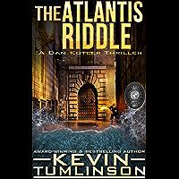 The Atlantis Riddle: A Dan Kotler Archaeological Thriller (English Edition)