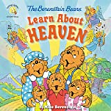 The Berenstain Bears Learn About Heaven (Berenstain Bears/Living Lights: A Faith Story)