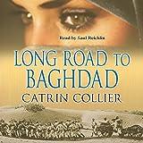 Long Road to Baghdad: Long Road to Baghdad Series, Book 1