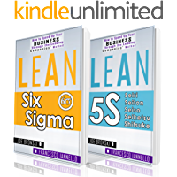 LEAN: Lean Tools - Six Sigma & 5S - 2 Manuscripts + 1 BONUS BOOK (Lean Thinking, Lean Production, Lean Manufacturing, Lean Startup, Kaizen)