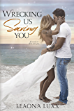 Wrecking Us Saving You: Redeeming Second Chance Romance