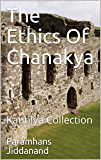 THE ETHICS OF CHANAKYA: Kautilya Collection
