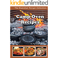 Camp Oven Recipes: The Essential Recipe Collection (Cast Iron Boys Book 0)