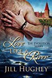 Love Like A River: A Historical Romance Novella (Evolution Book 6)