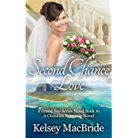 Second Chance Love: A Christian Romance Novel (The Grand Bay Series Book 1)