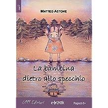 La bambina dietro allo specchio (Italian Edition) Oct 09, 2014. by Matteo Astone
