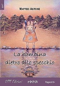 La bambina dietro allo specchio (Italian Edition)