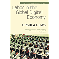 Labor in the Global Digital Economy: The Cybertariat Comes of Age