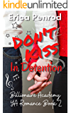 Don't Kiss in Detention (Billionaire Academy YA Romance Book 2)