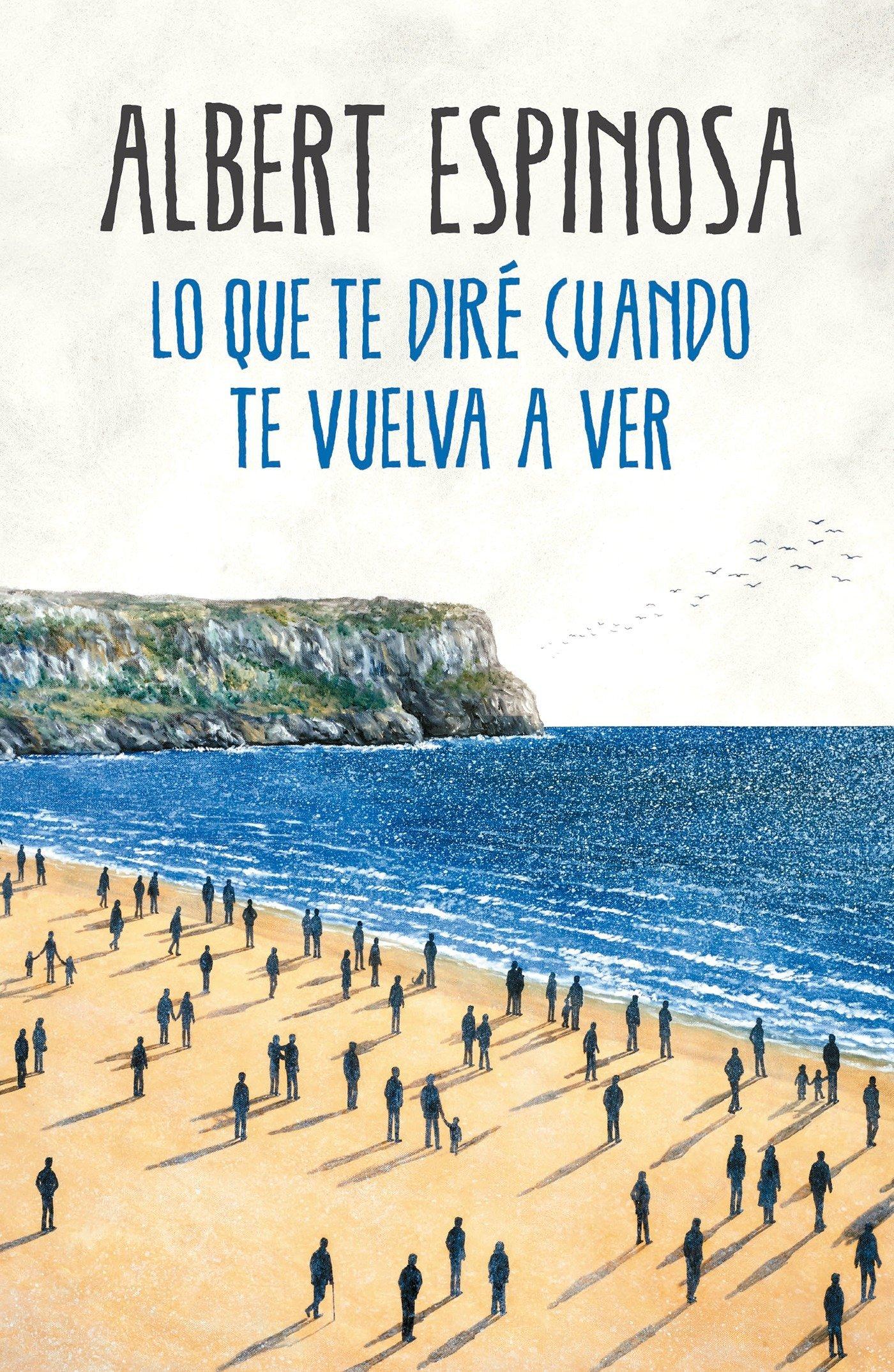 Amazon Fr Lo Que Te Diré Cuando Te Vuelva A Ver What I Ll Tell You When I See You Again Espinosa Albert Livres