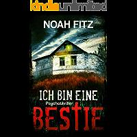 ICH BIN EINE BESTIE PSYCHOTHRILLER VON NOAH FITZ (Ein Mike Wedekind Thriller 3) (German Edition)