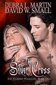 The Silver Cross (Book 1, Vampire Nightlife) (A Vampire Nightlife Novel)