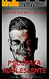 Confesiones de un psicópata adolescente (Trilogía del Psicópata nº 1)