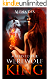 Kings Series Book 1: Mated To The Werewolf King (English Edition)