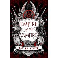 Empire Of The Vampire: The New First Book in 2021's Latest Fantasy Series from the Sunday Times bestselling author of…
