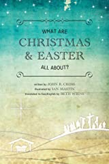 What are Christmas and Easter all about? Kindle Edition