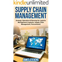 Supply Chain Management: Strategy, Operation & Planning for Logistics Management (Logistics, Supply Chain Management, Procurement) (English Edition)