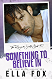 Something to Believe In (The Renegade Saints Book 4)