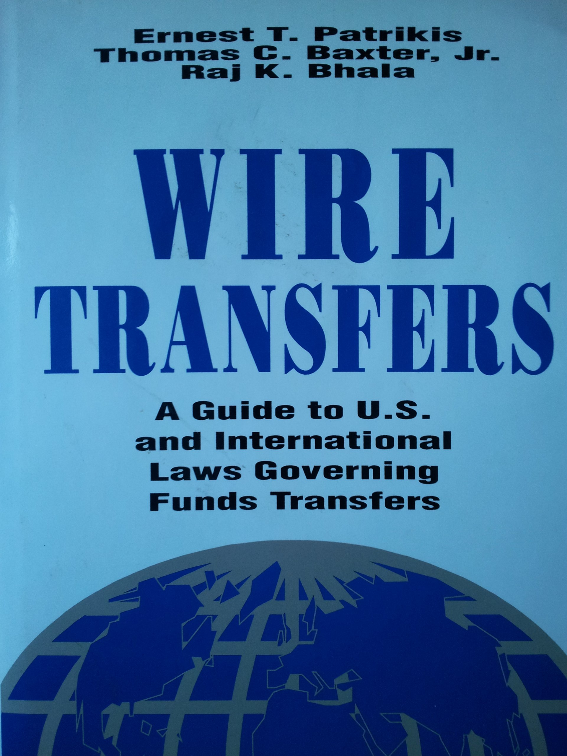 Wire Transfers: A Guide to U.S. and International Laws Governing ...