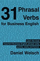 31 Phrasal Verbs for Business English Kindle Edition