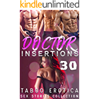 DOCTOR INSERTIONS… 30 TABOO EROTICA SEX STORIES COLLECTION