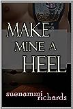 Make Mine a Heel
