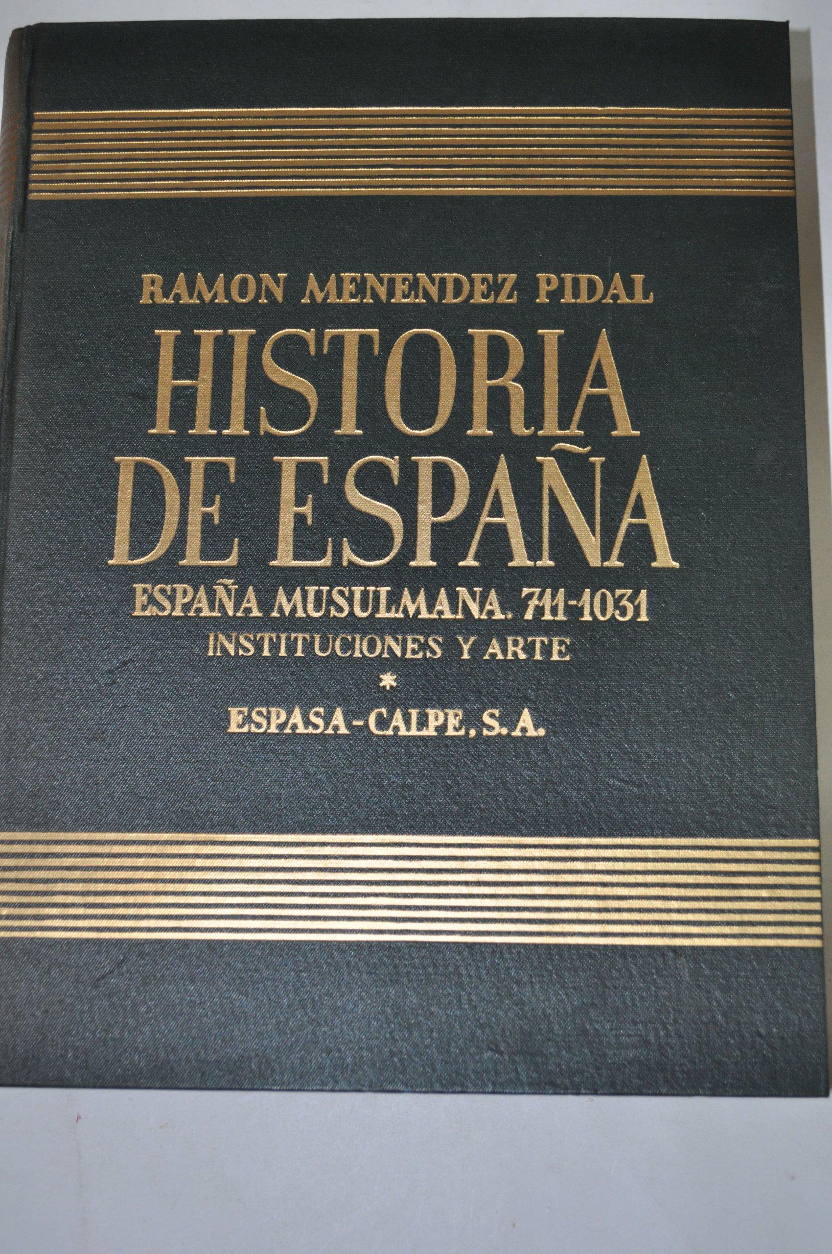 HISTORIA DE ESPAÑA. TOMO IV. ESPAÑA MUSULMANA HASTA LA CAÍDA DEL CALIFATO DE CÓRDOBA 711-1031 DE J. C. .: Amazon.es: LÉVI-PROVENÇAL, E.: Libros