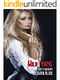 Wild Thang: Romance Series (Siri's Saga Serial Book 4)