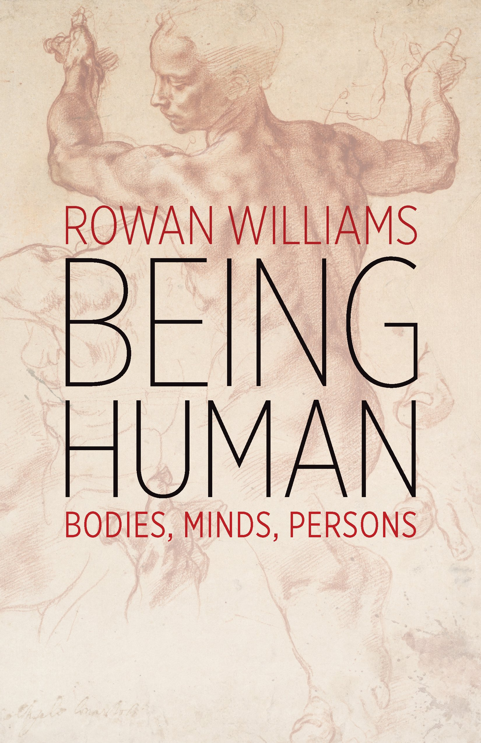 Read Online Being Human: Bodies, Minds, Persons PDF