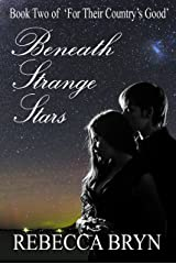 Beneath Strange Stars (For Their Country's Good Book 2) Kindle Edition