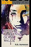Behind Broken Glass Walls (English Edition)