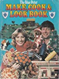 Blue Peter Make, Cook and Look Book