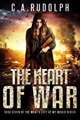 The Heart of War: Book Seven of the What's Left of My World Series Kindle Edition