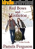 Red Bows and Mistletoe: A Lilac Novella