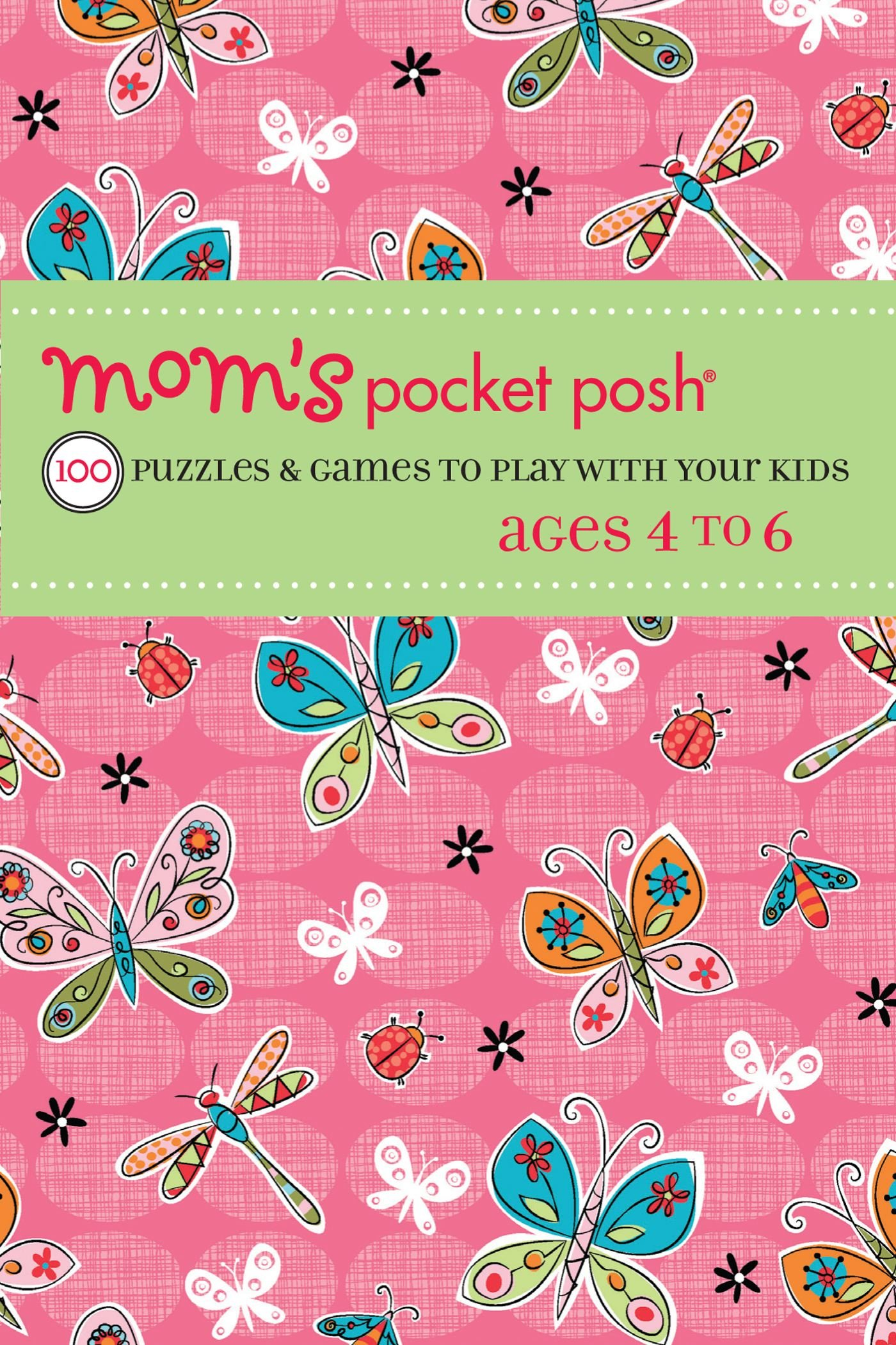 Download Mom's Pocket Posh: 100 Puzzles & Games to Play with Your Kids Ages 4 to 6 pdf epub