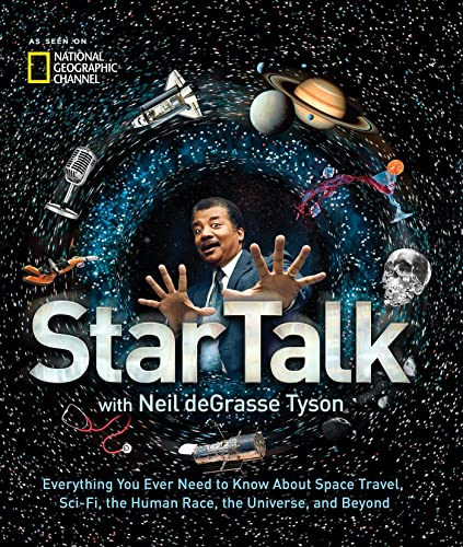 StarTalk: Everything You Ever Need to Know About Space Travel; Sci-Fi; the Human Race; the Universe; and Beyond